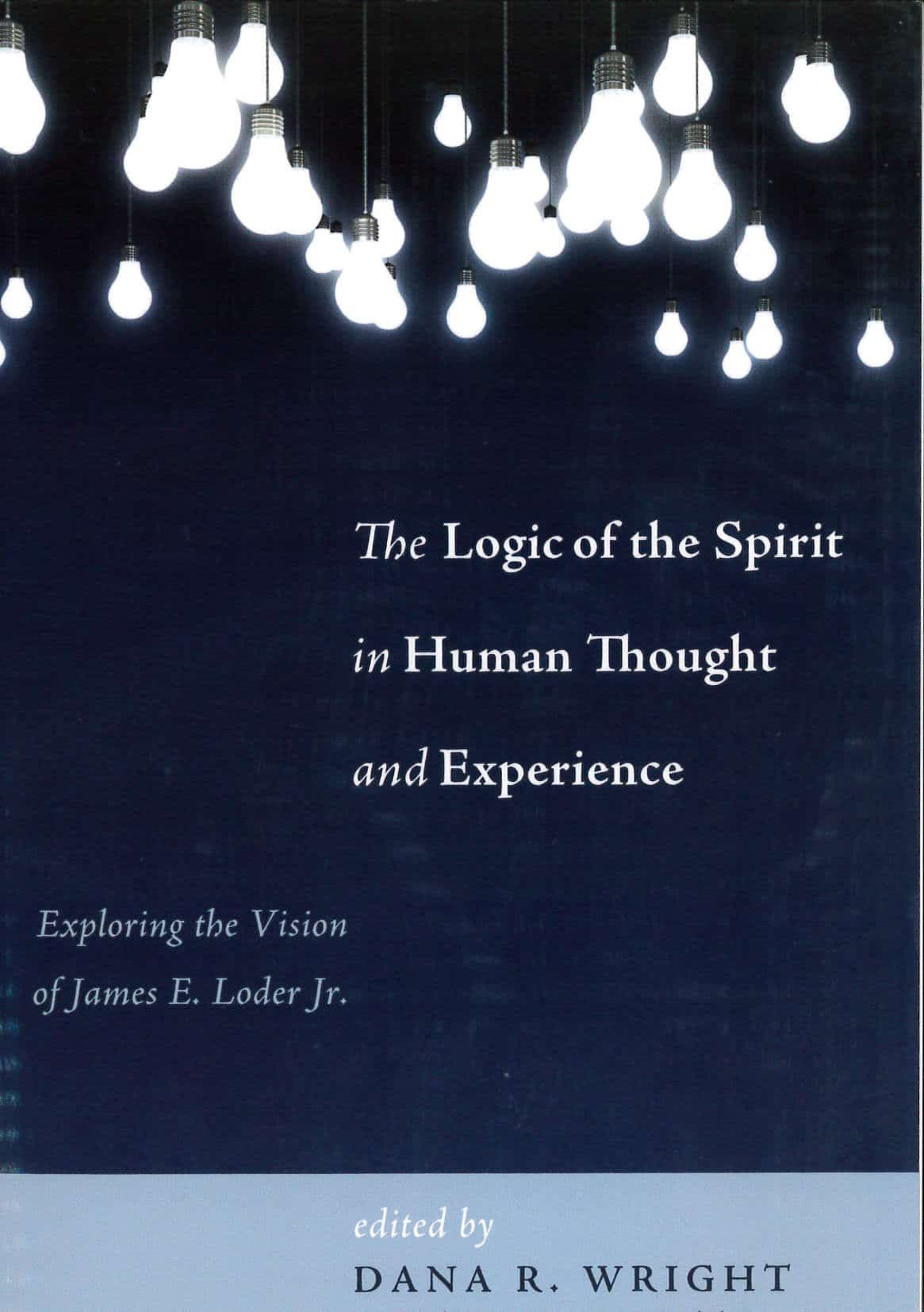 The Logic of the Spirit in Human Thought and Experience Cover