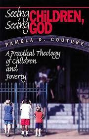 Seeing Children, Seeing God: A Practical Theology of Children and Poverty Cover