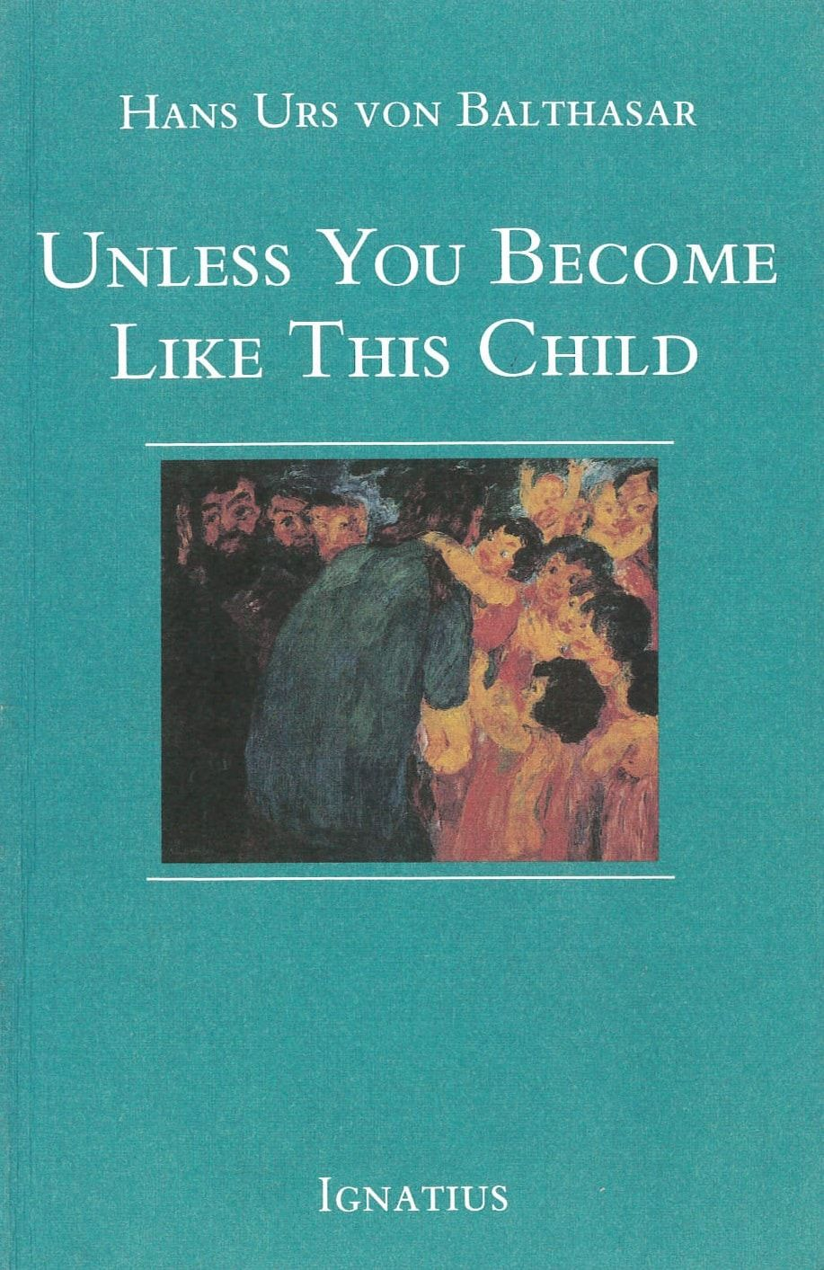 Unless You Become Like This Child Cover